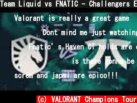 Team Liquid vs FNATIC - Challengers EMEA - Stage 2 Main Event - Finals  (c) VALORANT Champions Tour