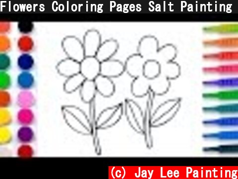 Flowers Coloring Pages Salt Painting for Kids   Fun Art Learning Colors Video for Children  (c) Jay Lee Painting