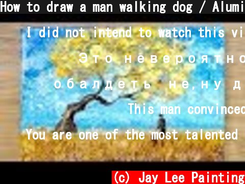 How to draw a man walking dog / Aluminum painting techniques  (c) Jay Lee Painting