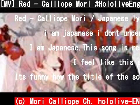 [MV] Red - Calliope Mori #HololiveEnglish #HoloMyth  (c) Mori Calliope Ch. hololive-EN