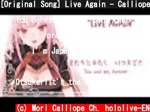 [Original Song] Live Again - Calliope Mori #holoMyth #hololiveEnglish  (c) Mori Calliope Ch. hololive-EN