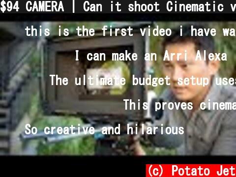 $94 CAMERA | Can it shoot Cinematic video?  (c) Potato Jet