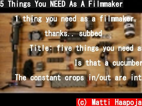 5 Things You NEED As A Filmmaker  (c) Matti Haapoja