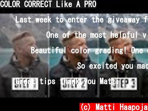 COLOR CORRECT Like A PRO  (c) Matti Haapoja