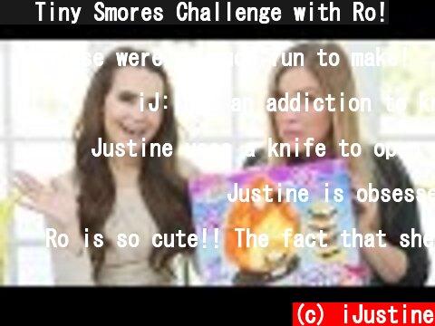 🔥 Tiny Smores Challenge with Ro!  (c) iJustine