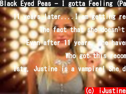 Black Eyed Peas - I gotta Feeling (Parody)  (c) iJustine
