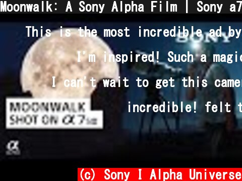 Moonwalk: A Sony Alpha Film   Sony a7S III  (c) Sony I Alpha Universe