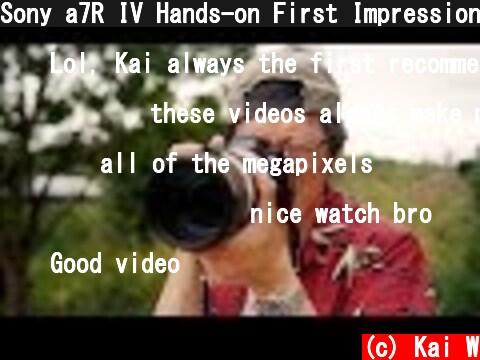 Sony a7R IV Hands-on First Impressions  (c) Kai W