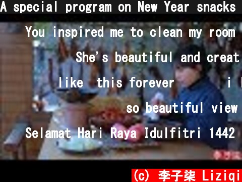 A special program on New Year snacks  年货小零食特辑 -花生瓜子糖葫芦,肉干果脯雪花酥 | Liziqi  (c) 李子柒 Liziqi