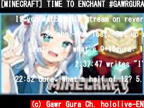 [MINECRAFT] TIME TO ENCHANT #GAWRGURA #HololiveEnglish  (c) Gawr Gura Ch. hololive-EN